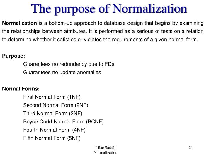 The purpose of Normalization