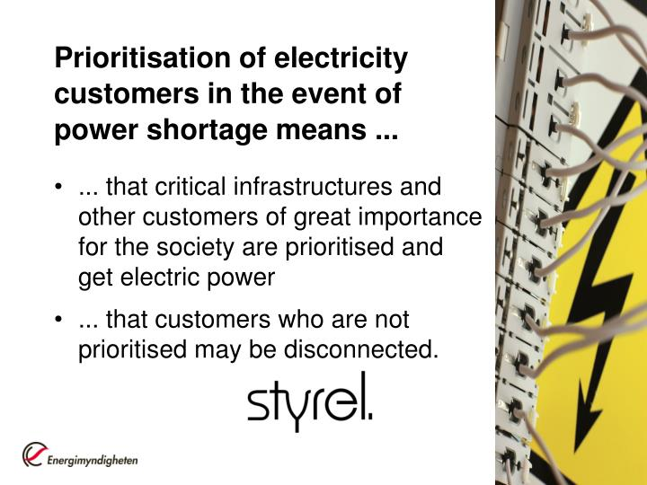 Prioritisation of electricity customers in the event of power shortage means ...