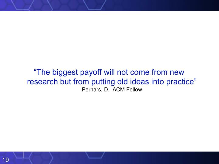 """The biggest payoff will not come from new research but from putting old ideas into practice"""