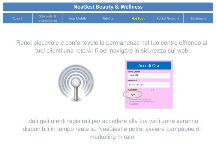 Rendi piacevole e confortevole la permanenza nel tuo centro offrendo ai tuoi clienti una rete wi-fi per navigare in sicurezza sul web
