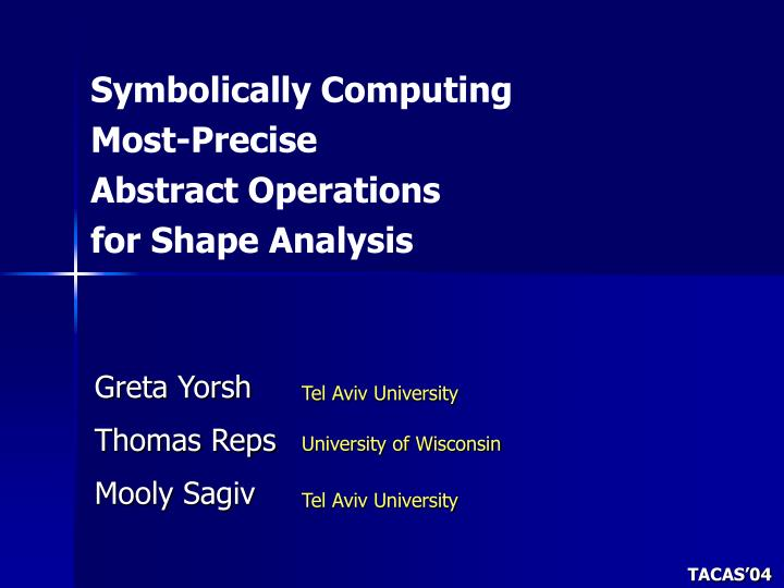 Symbolically computing most precise abstract operations for shape analysis