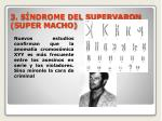 3 s ndrome del supervaron super macho