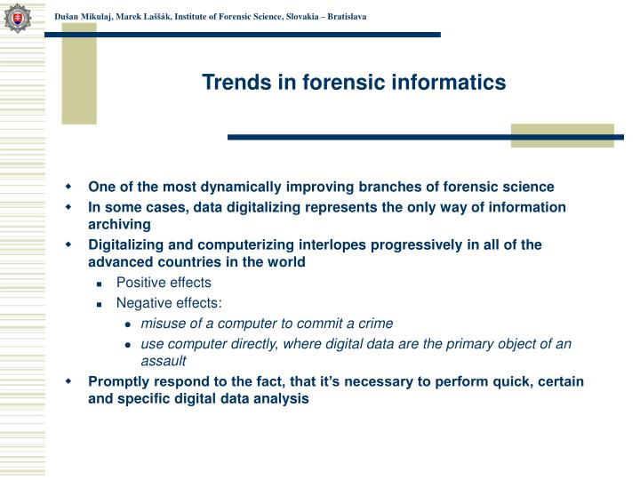 Trends in forensic informatics