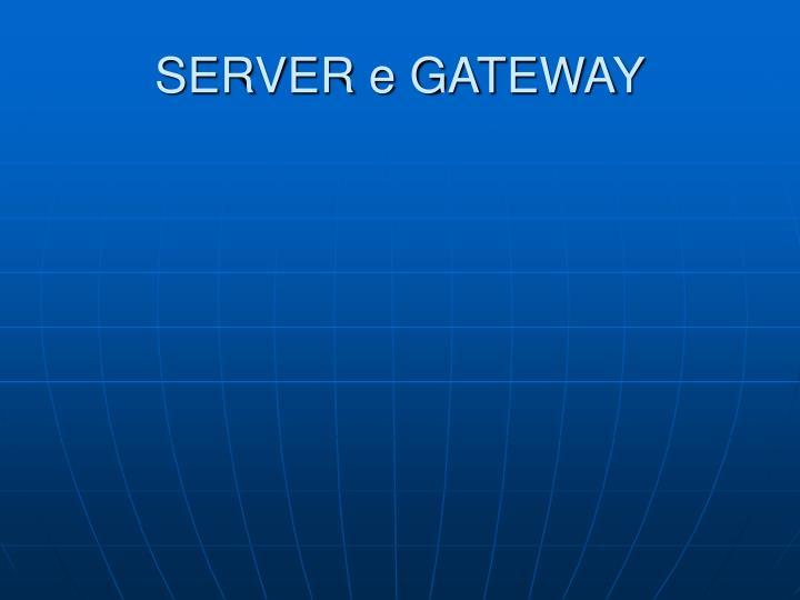 SERVER e GATEWAY