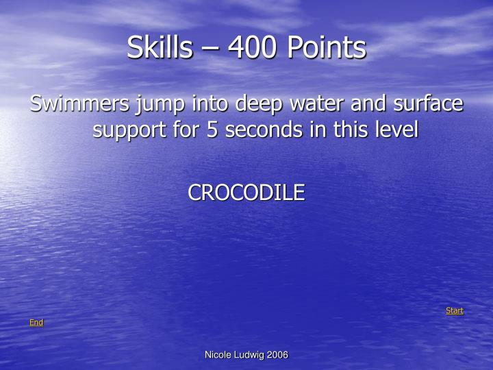 Skills – 400 Points