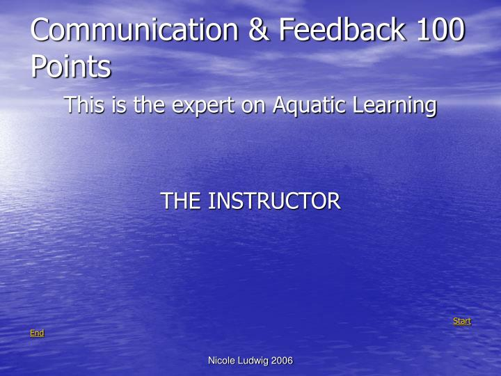 Communication & Feedback 100 Points