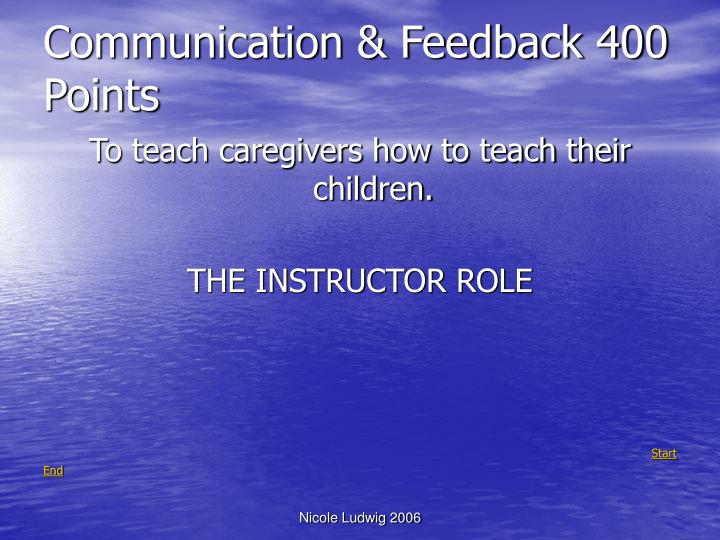 Communication & Feedback 400 Points