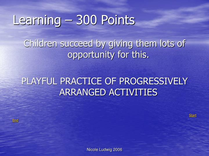 Learning – 300 Points