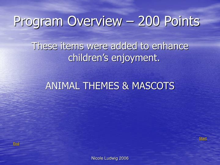 Program Overview – 200 Points