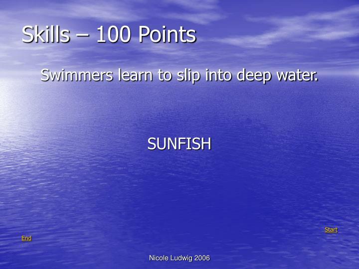 Skills – 100 Points