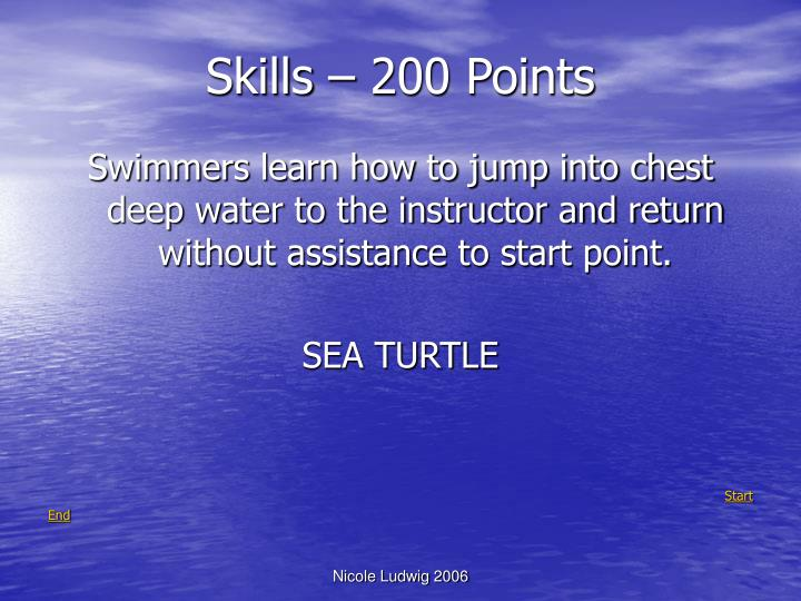 Skills – 200 Points