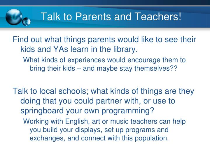 Talk to Parents and Teachers!