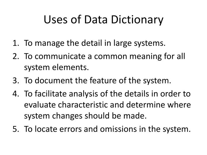 Uses of Data Dictionary