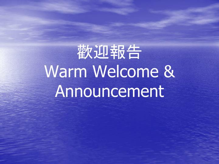 Warm welcome announcement