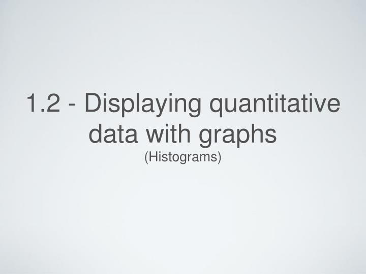 1 2 displaying quantitative data with graphs