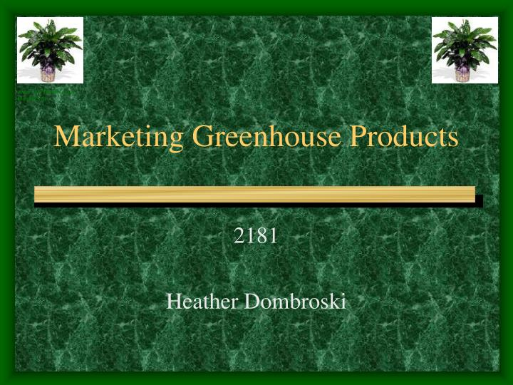Marketing greenhouse products