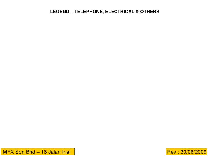 LEGEND – TELEPHONE, ELECTRICAL & OTHERS