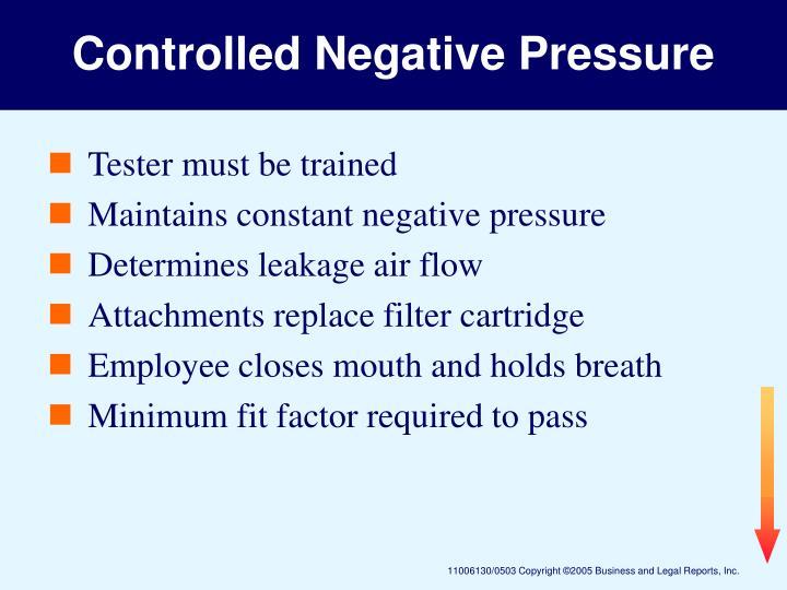 Controlled Negative Pressure