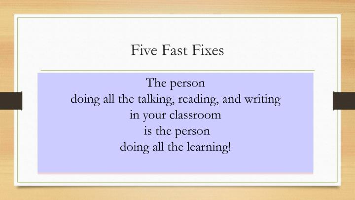 Five Fast Fixes