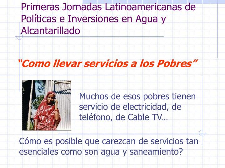 Primeras Jornadas Latinoamericanas de Políticas e Inversiones en Agua y Alcantarillado