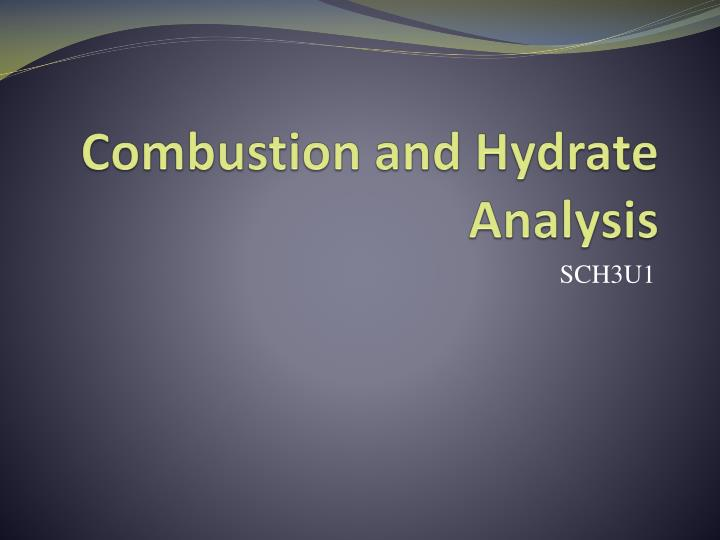 Combustion and hydrate analysis