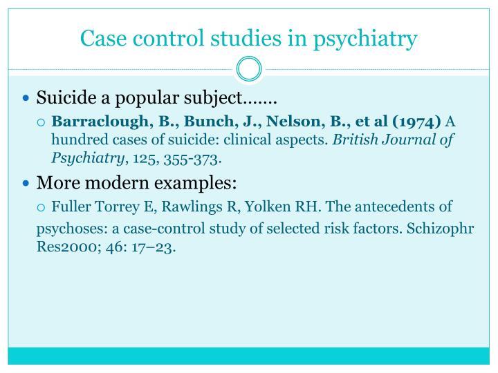 Case control studies in psychiatry
