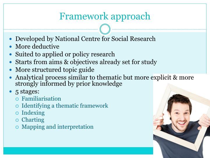 Framework approach