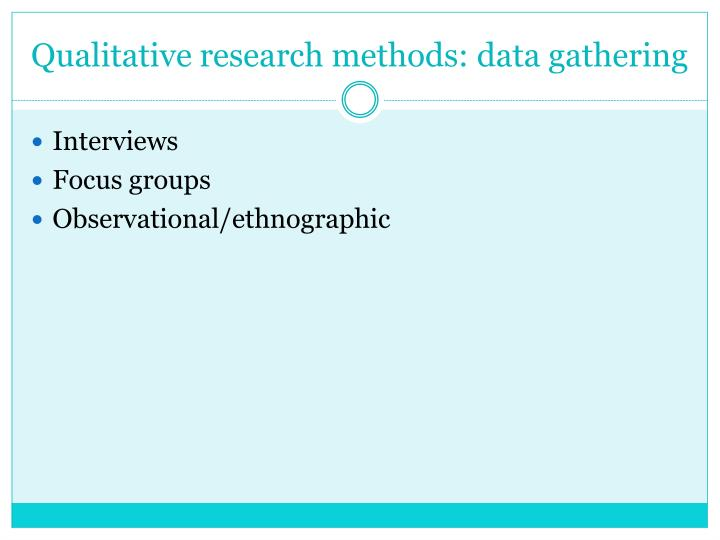 Qualitative research methods: data gathering