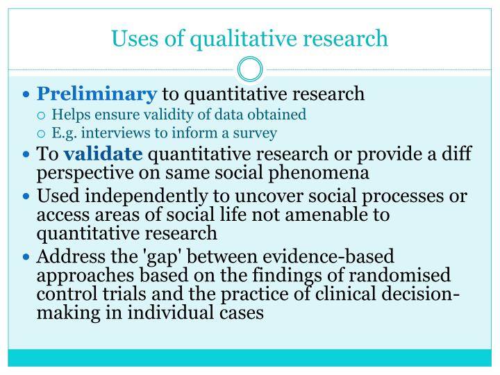 Uses of qualitative research