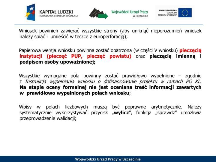 Wniosek powinien zawierać wszystkie strony (aby uniknąć nieporozumień wniosek należy spiąć i  umieścić w teczce z europerforacją);