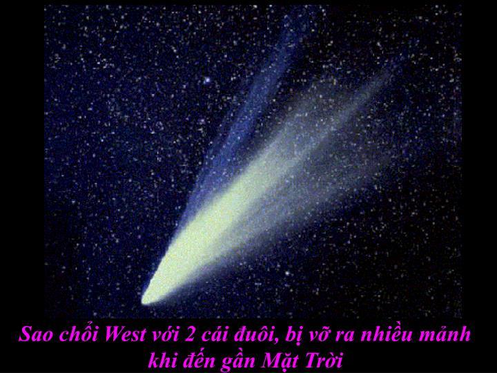 Sao chổi West với 2 cái đuôi, bị vỡ ra