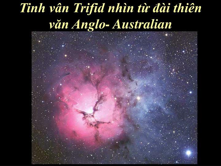 Tinh vân Trifid nhìn từ đài thiên văn Anglo- Australian