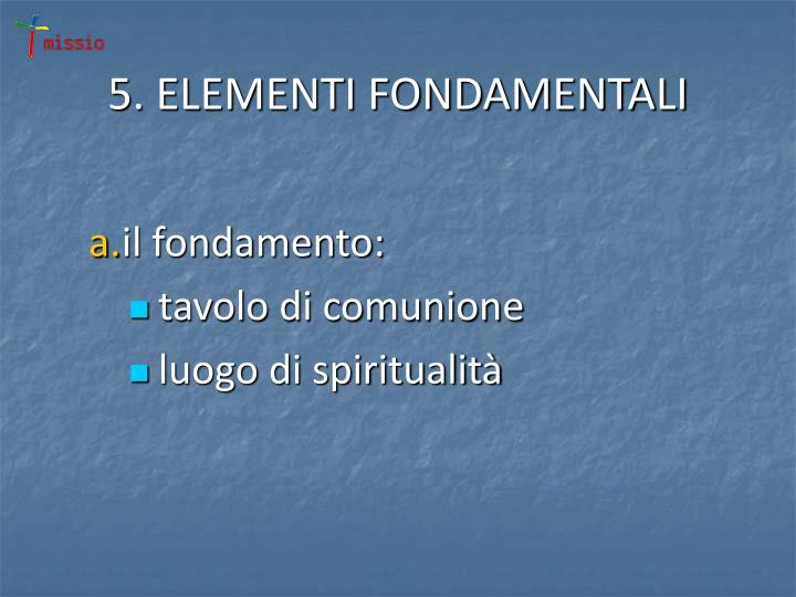 5. ELEMENTI FONDAMENTALI