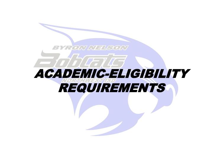 ACADEMIC-ELIGIBILITY REQUIREMENTS
