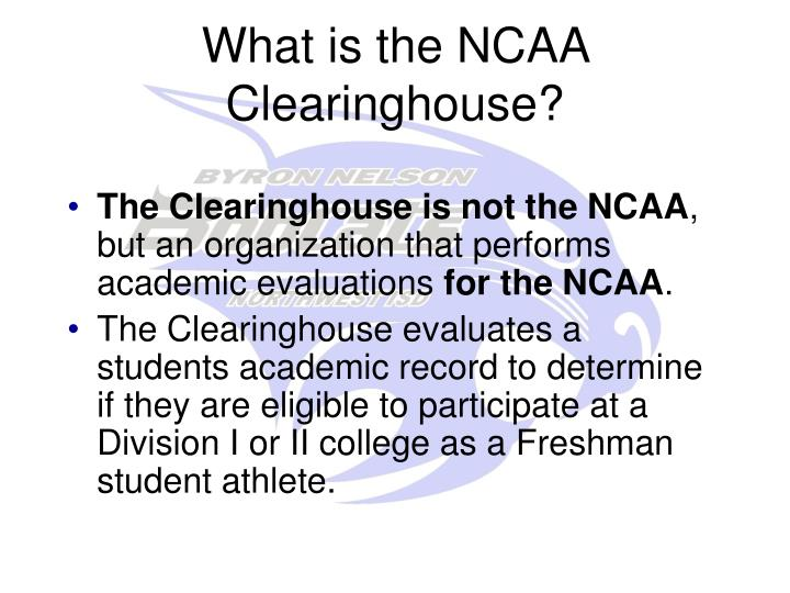 What is the NCAA Clearinghouse?