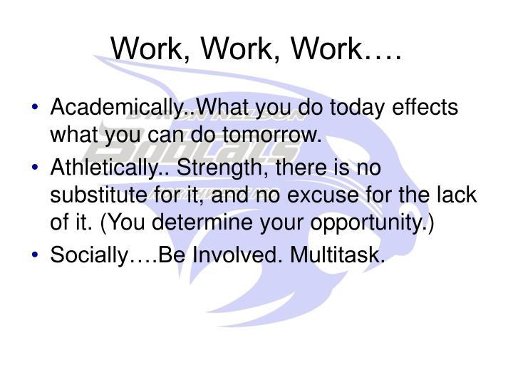 Work, Work, Work….