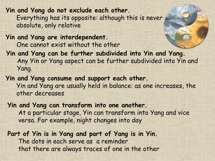 Yin and Yang do not exclude each other.