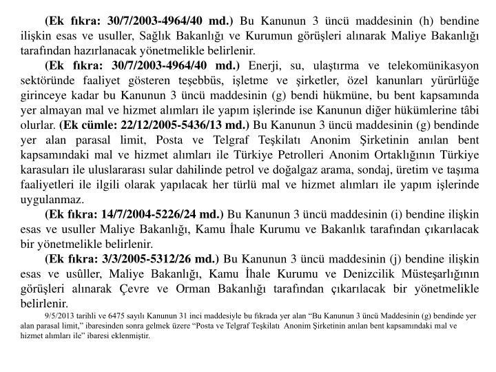 (Ek fkra: 30/7/2003-4964/40 md.)