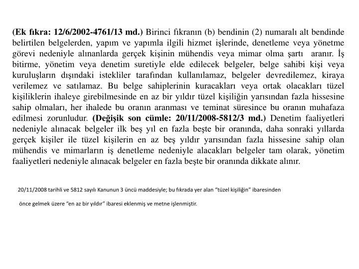 (Ek fkra: 12/6/2002-4761/13 md.)