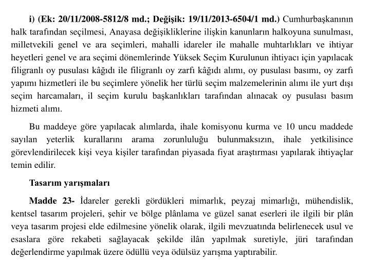 i) (Ek: 20/11/2008-5812/8 md.; Deiik: 19/11/2013-6504/1 md.)