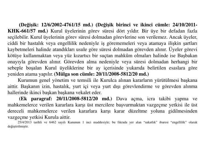 (Deiik: 12/6/2002-4761/15 md.) (Deiik birinci ve ikinci cmle: 24/10/2011-KHK-661/57 md.)