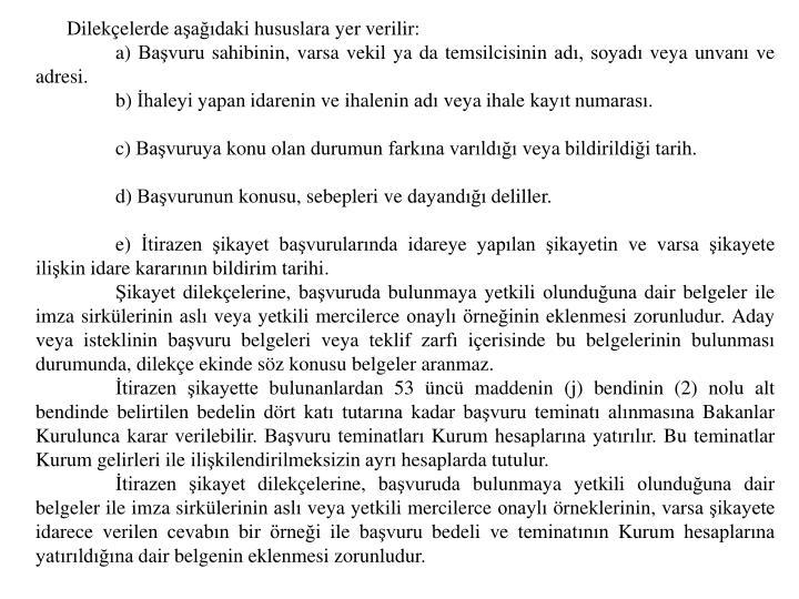 Dilekelerde aadaki hususlara yer verilir: