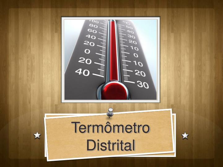 Termômetro Distrital