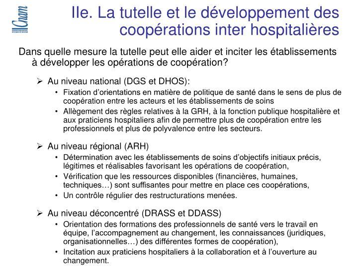 IIe. La tutelle et le développement des coopérations inter hospitalières