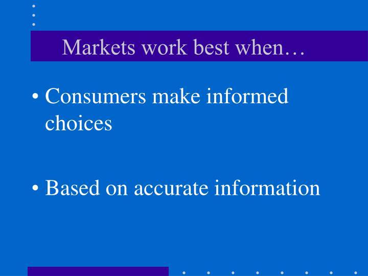 Markets work best when…
