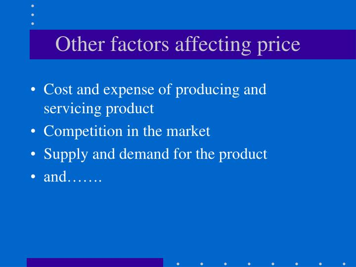 Other factors affecting price