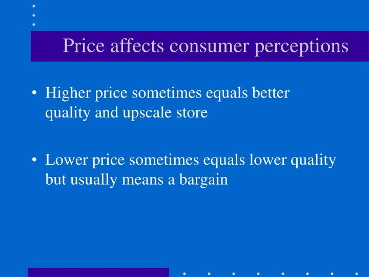 Price affects consumer perceptions