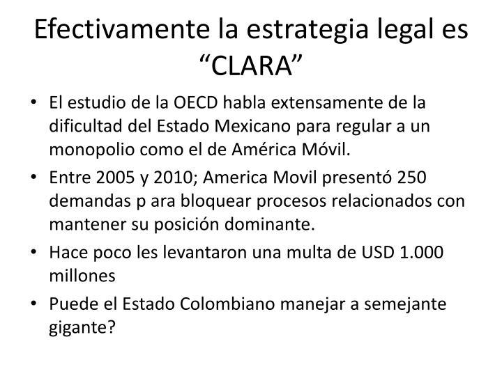 """Efectivamente la estrategia legal es """"CLARA"""""""