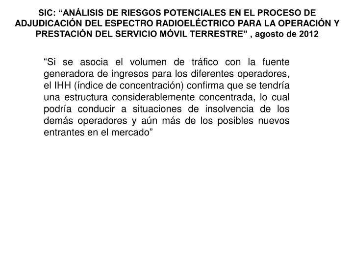 """SIC: """"ANÁLISIS DE RIESGOS POTENCIALES EN EL PROCESO DE ADJUDICACIÓN DEL ESPECTRO RADIOELÉCTRICO PARA LA OPERACIÓN Y PRESTACIÓN DEL SERVICIO MÓVIL TERRESTRE"""" , agosto de 2012"""