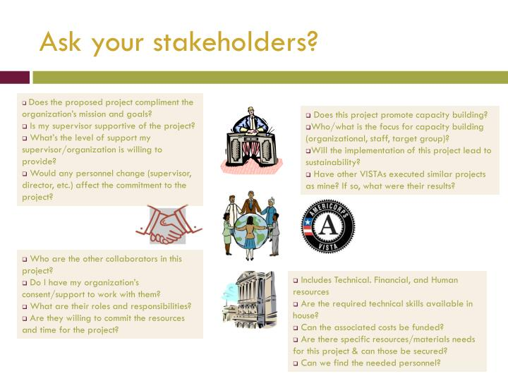 Ask your stakeholders?